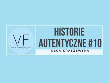 Historie autentyczne #10 - Olga Kraszewska